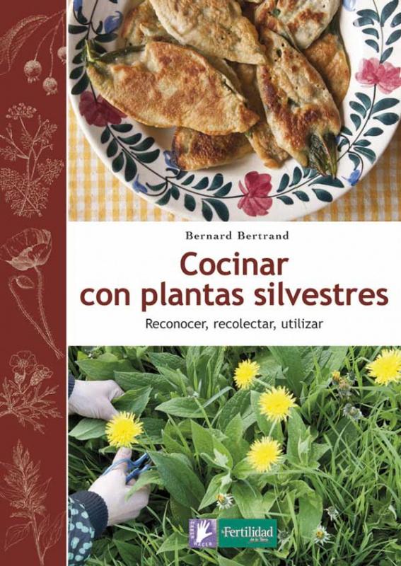Cocinar con plantas silvestres de bernard bertrand el for Cocinar con 20 soles