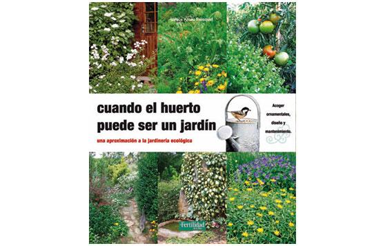 39 cuando el huerto puede ser un jard n 39 de jes s arnau el correo del sol - El jardin del sol ...